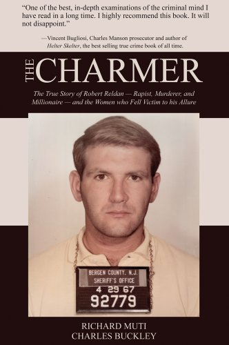  The Charmer: The True Story of Robert Reldan  Rapist, Murderer, and Millionaire  and the Women who Fell Victim to his Allure
