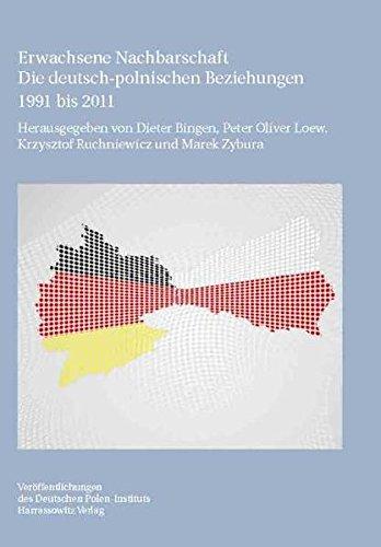 Erwachsene Nachbarschaft: Die deutsch-polnischen Beziehungen 1991 bis 2011 (Veröffentlichungen des Deutschen Polen-Instituts, Darmstadt)