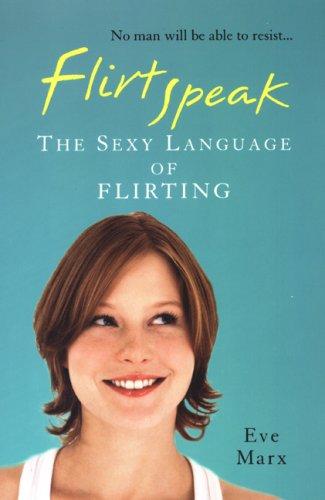 Flirtspeak, Eve Marx