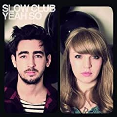 Slow Club - Yeah So