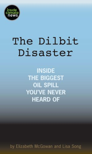 The Dilbit Disaster: Inside the Biggest Oil Spill You&#039;ve Never Heard Of