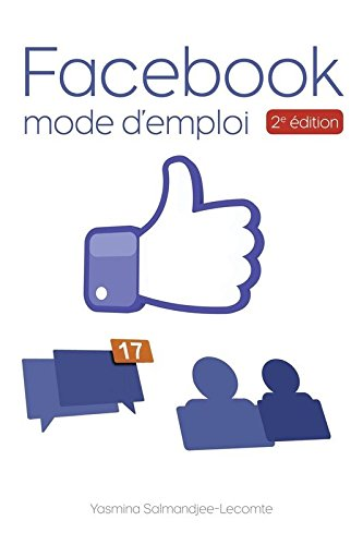 Facebook Mode d'emploi 2e édition couleurs