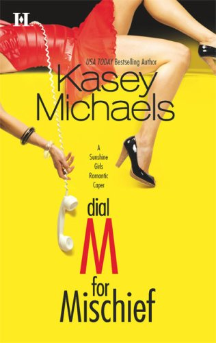Dial M For Mischief, KASEY MICHAELS