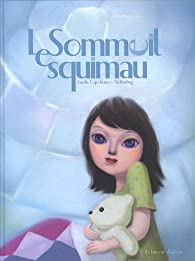 Le sommeil esquimau par Aurelie Capobianco