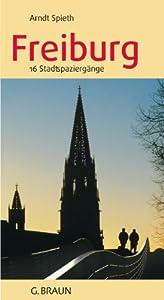 Freiburg: 16 Stadtspaziergänge