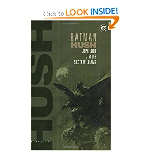 Batman: Hush - Volume One by Jeph Loeb, Jim Lee and Scott Williams
