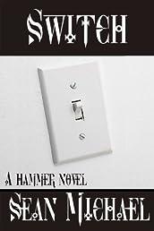 Switch, a Hammer Novel