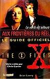 echange, troc Brian Lowry, Sarah Stegall - La vérité est ailleurs : le guide officiel de The X-files