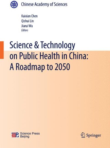 Science & Technology On Public Health In China: A Roadmap To 2050 (Chinese Academy Of Sciences)