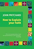 How to Explain Your Faith (0281057087) by Pritchard, John
