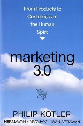Marketing 3.0: From Products to Customers to