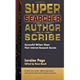 Super Searcher, Author, Scribe: Successful Writers Share Their Internet Research Secrets (Super Searchers series)