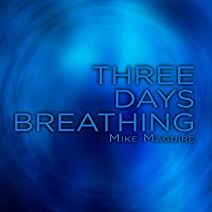 Three Days Breathing Audiobook