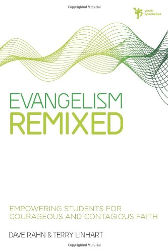 Evangelism Remixed: Empowering Students for Courageous...