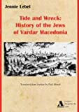 img - for Tide and Wreck: History of the Jews of Vardar Macedonia book / textbook / text book