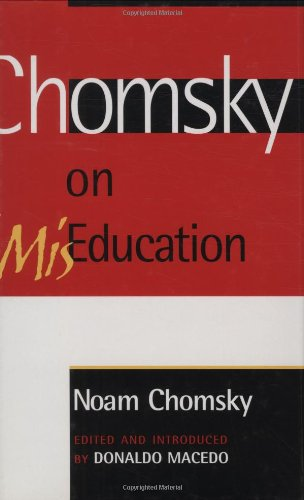 Chomsky on MisEducation (Critical Perspectives Series: A Book Series Dedicated to Paulo Freire)