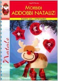 Morbidi addobbi natalizi: 9788884572042: Amazon.com: Books