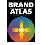 img - for [(Brand Atlas: Branding Intelligence Made Visible )] [Author: Alina Wheeler] [Apr-2011] book / textbook / text book