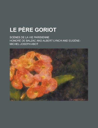 Le Pere Goriot; Scenes de La Vie Parisienne