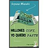Millones Copy, Yo Quiero Paste