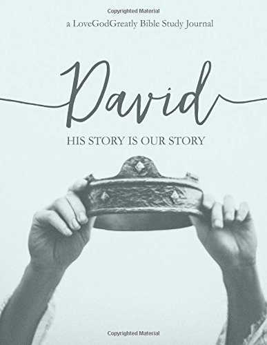 David: His Story Is Our Story: a Love God Greatly Study Journal ISBN-13 9780692714836