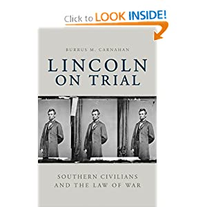 Lincoln on Trial: Southern Civilians and the Law of War Burrus M. Carnahan