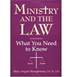 img - for [ { MINISTRY AND THE LAW: WHAT YOU NEED TO KNOW } ] by Shaughnessy, Mary Angela (AUTHOR) Mar-01-1998 [ Paperback ] book / textbook / text book