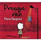 echange, troc Pierre Gueyrard - Presque Rien