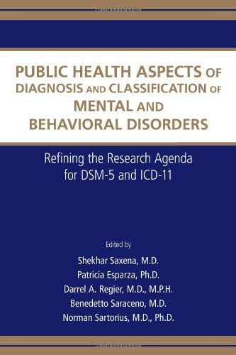 Public Health Aspects of Diagnosis and Classification of Mental and Behavioral Disorders: Refining the Research Agenda for Dsm-5 and ICD-10
