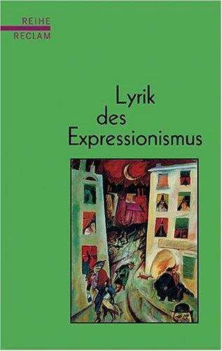 Lyrik des Expressionismus: (Reihe Reclam)