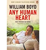 William Boyd ANY HUMAN HEART By Boyd, William (Author) Paperback on 01-Nov-2010