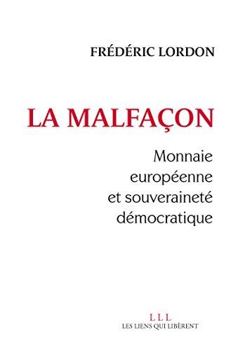 La malfaçon: Monnaie européenne et souveraineté démocratique