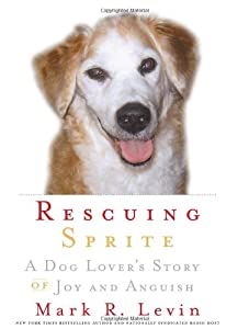 Rescuing Sprite: A Dog Lover's Story of Joy and Anguish by Pocket Books