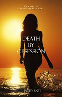 (FREE on 2/25) Death By Obsession by Jaden Skye - http://eBooksHabit.com