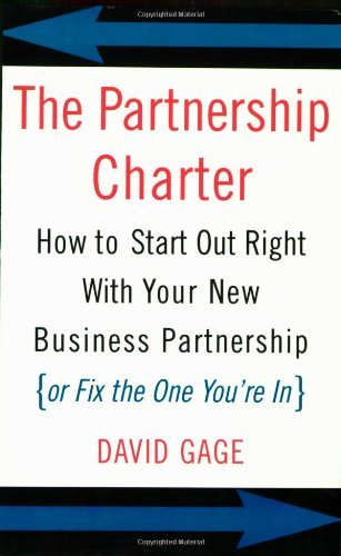 The Partnership Charter: How To Start Out Right With Your New Business Partnership (or Fix The One You're In)