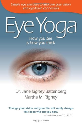 Eye Yoga: How You See Is How You Think