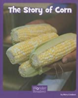 The Story of Corn (Wonder Readers)