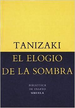 Amazon.com: El elogio de la sombra (Biblioteca De Ensayo: Serie Menor