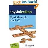 Physiolexikon: Physiotherapie von A - Z. Mit Wörterbuch Englisch - Deutsch