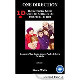 ONE DIRECTION: 1D - THE INTERACTIVE GOSSIP QUIZ THAT SEPARATES THE BEST FROM THE REST: Volume 1 (Interactive Quiz Books, Games, Puzzles & Trivia On Kindle) (English Edition)