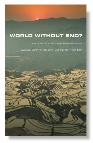 World Without End? : Contours of a Post-Terrorism World, LESLEY GRIFFITHS, LESLIE GRIFFITHS