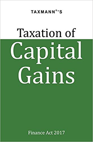 Taxation of Capital Gains – 2017 by Taxmann