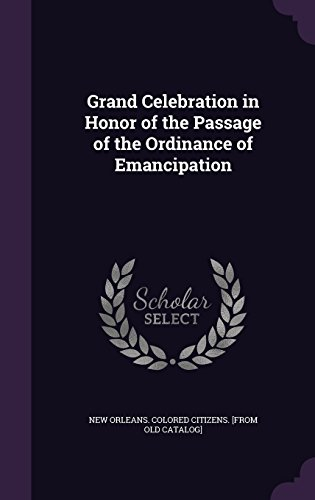 Grand Celebration in Honor of the Passage of the Ordinance of Emancipation