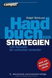 Handbuch der Strategien: 220 Konzepte der weltbesten Vordenker