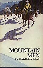 Mountain Men - Our Alberta Heritage Series…