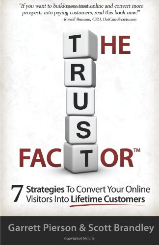 The Trust Factor: 7 Strategies To Convert Your Online Visitors Into Lifetime Customers