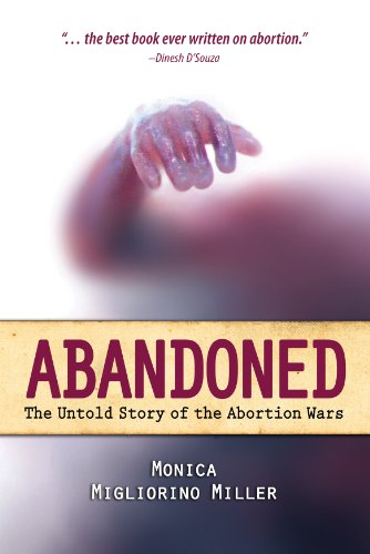 Abandoned The Untold Story of the Abortion Wars [Miller Ph.D., Monica Migliorino] (Tapa Dura)