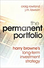 The Permanent Portfolio: Harry Browne's Long-Term Investment Strategy, Ed: 1