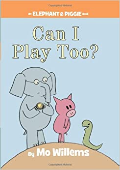 Can I Play Too? (An Elephant and Piggie Book) Hardcover – June 8