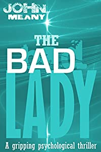 The Bad Lady: Novel by John Meany ebook deal
